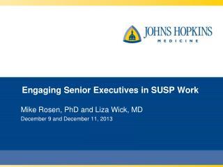 Engaging Senior Executives in SUSP Work