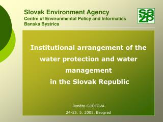 Slovak Environment Agency Centre of Environmental Policy and Informatics Banská Bystrica