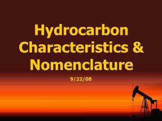 Hydrocarbon Characteristics & Nomenclature