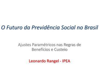 O Futuro da Previdência Social no Brasil