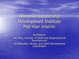 Wisconsin Leadership Development Institute  Mid-Year Interim