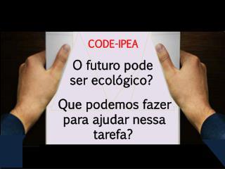 O futuro pode  ser ecológico?