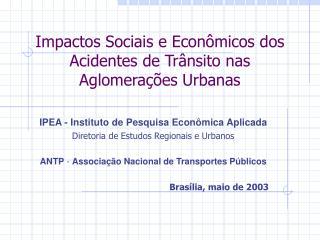 Impactos Sociais e Econômicos dos Acidentes de Trânsito nas Aglomerações Urbanas
