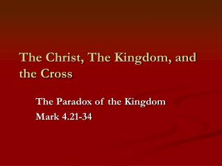 The Christ, The Kingdom, and the Cross