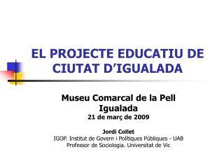 EL PROJECTE EDUCATIU DE CIUTAT D�IGUALADA