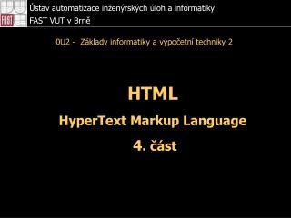 HTML  HyperText Markup Language  4 .  část