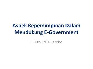 Aspek Kepemimpinan Dalam Mendukung E-Government
