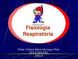 Profa. Cristina Maria Henrique Pinto CFS/CCB/UFSC 2003-2