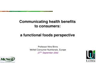 Communicating health benefits  to consumers:  a functional foods perspective