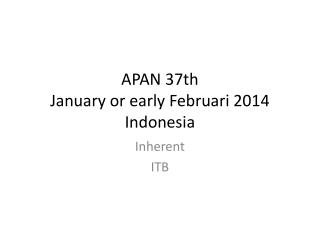 APAN 37th January or early Februari 2014  Indonesia