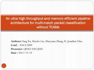 Authors: Yang Xu, Zhaobo Liu, Zhuoyuan Zhang, H. Jonathan Chao Conf.  : ANCS 2009