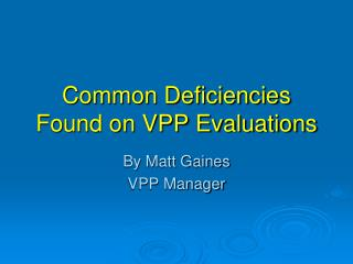Common Deficiencies Found on VPP Evaluations
