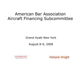 American Bar Association Aircraft Financing Subcommittee