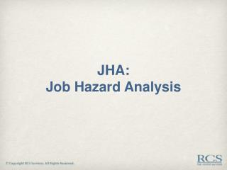 JHA:  Job Hazard Analysis