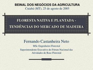 FLORESTA NATIVA E PLANTADA - TENDÊNCIAS DO MERCADO DE MADEIRA