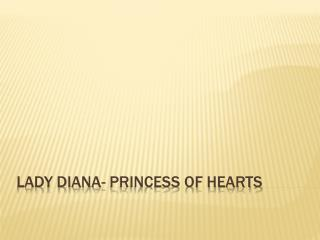 Lady Diana- Princess of hearts