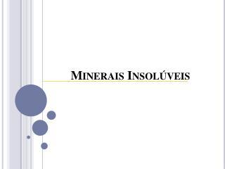 Minerais Insolúveis