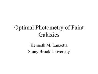 Optimal Photometry of Faint Galaxies