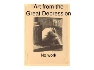 Art from the   Great Depression