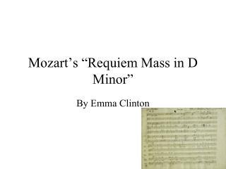 """Mozart's """"Requiem Mass in D Minor"""""""