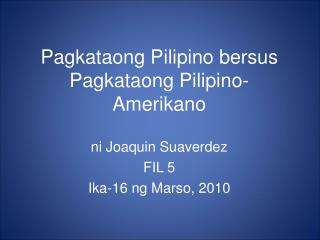 Pagkataong Pilipino bersus Pagkataong Pilipino-Amerikano