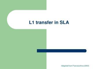 L1 transfer in SLA