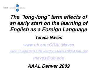 "The ""long-long"" term effects of an early start on the learning of English as a Foreign Language"