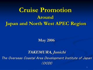 Cruise Promotion  Around   Japan and North West APEC Region