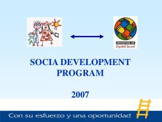 SOCIA DEVELOPMENT PROGRAM  2007