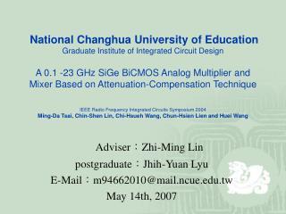 Adviser : Zhi-Ming Lin postgraduate: Jhih-Yuan Lyu E-Mail : m94662010@mail.ncue.tw