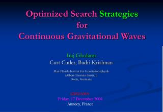 Optimized Search  Strategies for  Continuous Gravitational Waves