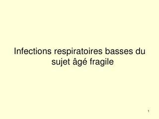 Infections respiratoires basses du sujet âgé fragile
