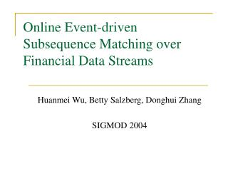 Online Event-driven Subsequence Matching over Financial Data Streams