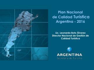 Plan Nacional  de Calidad  Turística Argentina - 2016