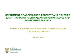 PRESENTATION TO THE PORTFOLIO COMMITTEE ON AGRICULTURE,  FORESTRY AND FISHERIES  29 JULY 2014