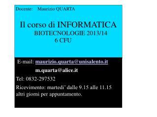 Il corso di INFORMATICA          BIOTECNOLOGIE 2013/14                       6 CFU