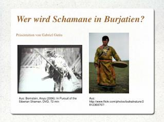Wer wird Schamane in Burjatien?