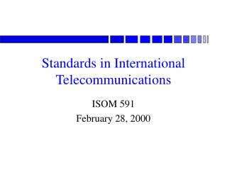 Standards in International Telecommunications