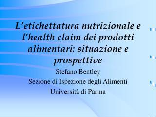 L'etichettatura nutrizionale e l'health claim dei prodotti alimentari: situazione e prospettive