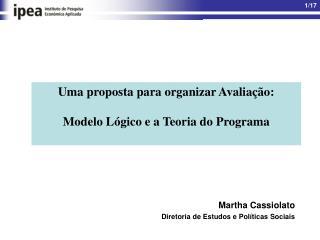 Uma proposta para organizar Avaliação: Modelo Lógico e a Teoria do Programa