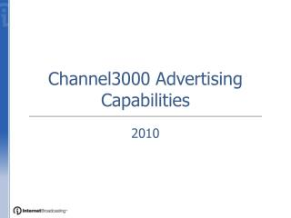 Channel3000 Advertising  Capabilities