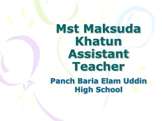 Mst Maksuda Khatun Assistant Teacher