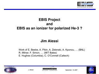 EBIS Project and  EBIS as an ionizer for polarized He-3 ?