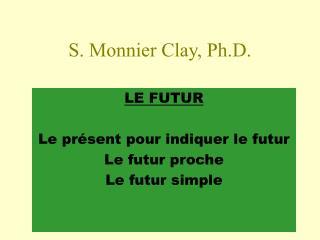 S. Monnier Clay, Ph.D.