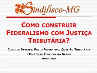 Ciclo de Debates: Pacto Federativo, Questão Tributária e Políticas Públicas no Brasil Maio/ 2010
