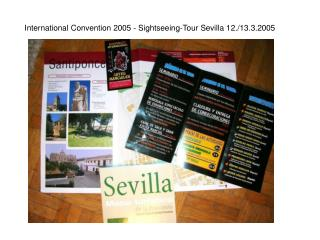 International Convention 2005 - Sightseeing-Tour Sevilla 12./13.3.2005