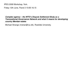 IPEG 2009 Workshop, York. Friday 12th June, Panel 2 15:00-16.15