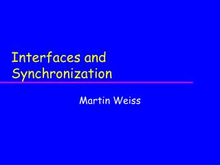 Interfaces and Synchronization