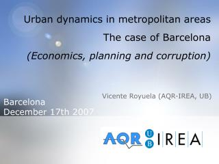 Urban dynamics in metropolitan areas The case of Barcelona (Economics, planning and corruption)