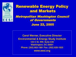 Renewable Energy Policy  and Markets Metropolitan Washington Council  of Governments June 22, 2005